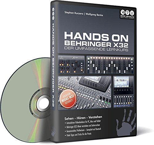 Hands On Behringer X32 - Der umfassende Lernkurs (PC+Mac+Tablet)