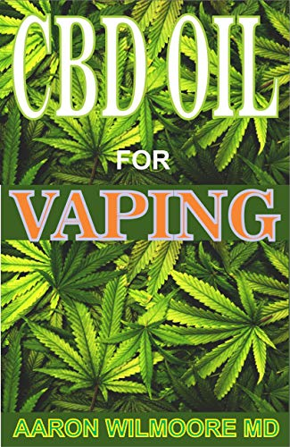 CBD OIL FOR VAPING: Everything you need to know about vaping using cbd oil to cure various ailment