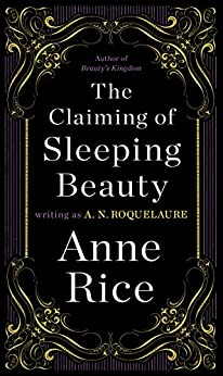 The Claiming of Sleeping Beauty: A Novel (Sleeping Beauty Trilogy Book 1) Review