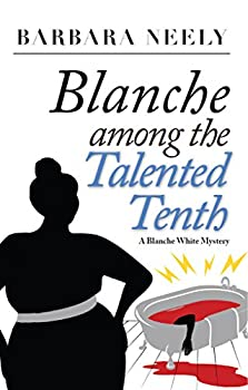 Blanche Among the Talented Tenth  Blanche White series Book 2