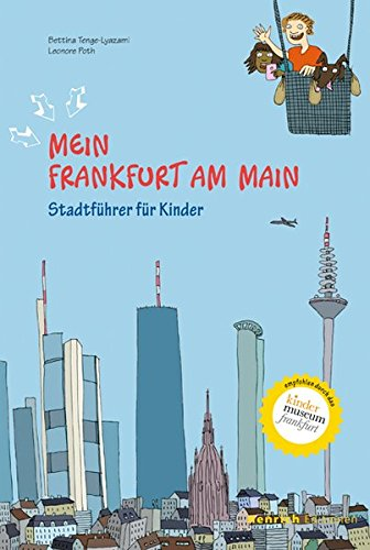 Mein Frankfurt am Main: Stadtführer fur Kinder: Stadtführer für Kinder