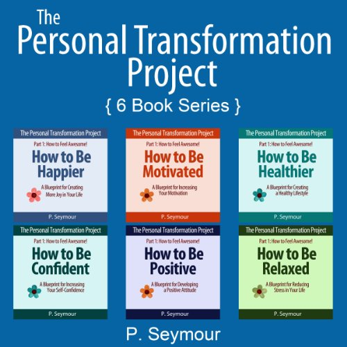 The Personal Transformation Project: Part 1: How to Feel Awesome! audiobook cover art