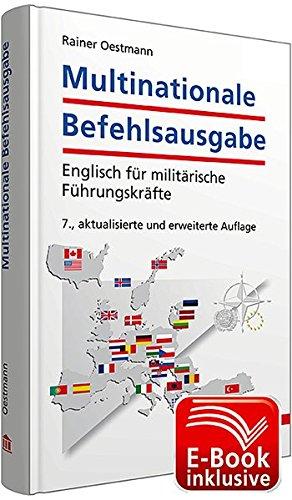 Multinationale Befehlsausgabe inkl. E-Book: Englisch für militärische Führungskräfte; E-Book enthält Kapitel F und G (Abkürzungs- und Vokabelverzeichnis)