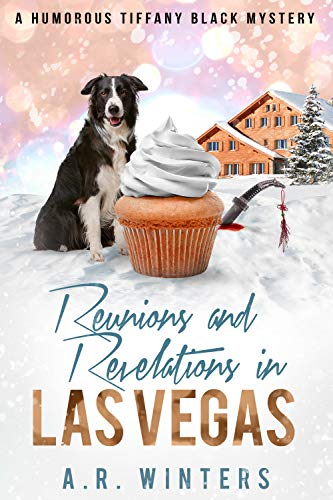 Reunions and Revelations in Las Vegas: A Humorous Tiffany Black Mystery...