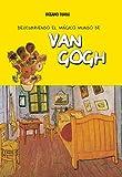 Descubriendo el mágico mundo de Van Gogh: El artista holandés del pelo rojo y los paisajes y retratos turbulentos