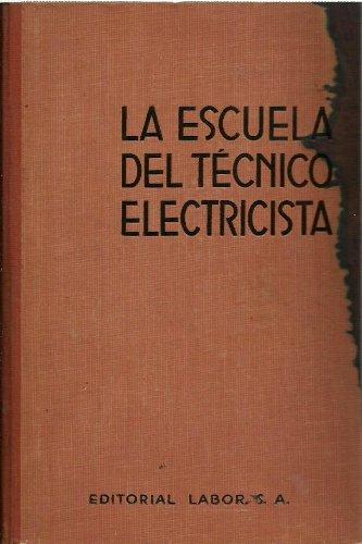 ESCUELA DEL TÉCNICO ELECTRICISTA Tomo X: CANALIZACIONES Y CENTRALES ELÉCTRICAS