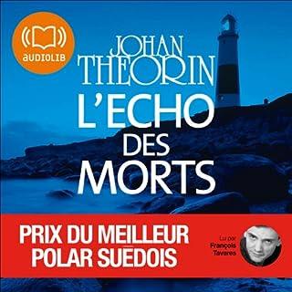 L'écho des morts                   De :                                                                                                                                 Johan Theorin                               Lu par :                                                                                                                                 François Tavares                      Durée : 11 h et 49 min     29 notations     Global 3,8