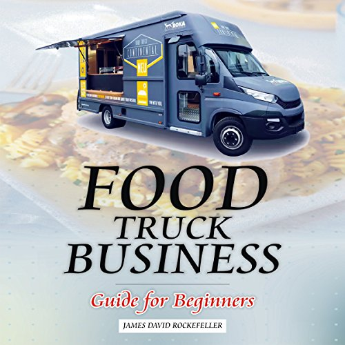 Food Truck Business: Guide for Beginners audiobook cover art