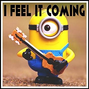 I Feel It Coming (Minions Remix)