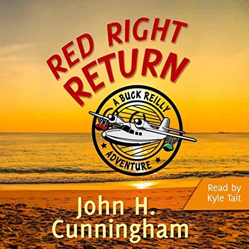Red Right Return: Buck Reilly Adventure Series, Book 1