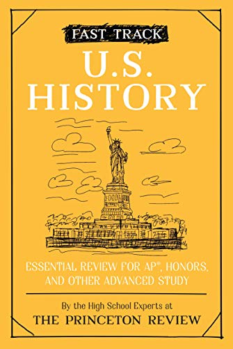 Fast Track: U.S. History: Essential Review for AP, Honors, and Other Advanced Study (High School Subject Review)