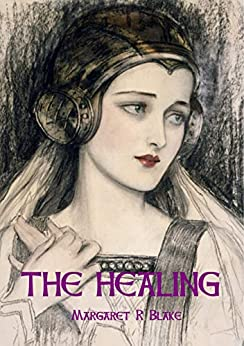 The Healing by [Margaret R Blake]