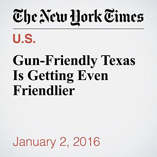 Gun-Friendly Texas Is Getting Even Friendlier cover art