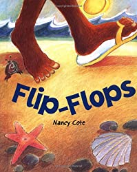 Image: Flip-Flops | Hardcover: 24 pages | by Nancy Cote (Author). Publisher: Albert Whitman and Co (March 1, 1998)