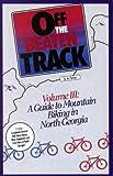 Off the Beaten Track, Vol. 3: A Guide to Mountain Biking in North Georgia