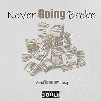 Never Going Broke