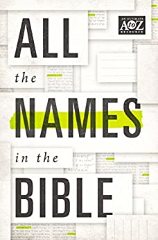 All the Names in the Bible (A to Z Series) by [Thomas Nelson]