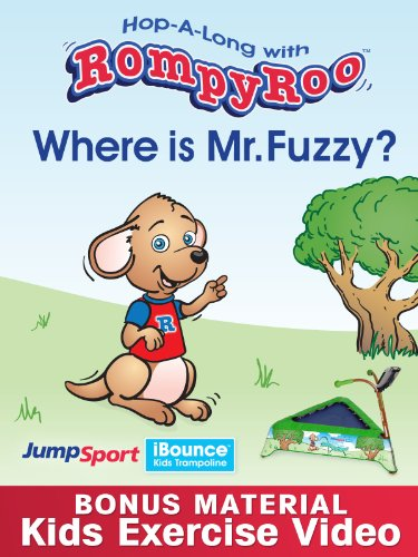 RompyRoo Episode 1- Where is Mr. Fuzzy? and Exercise Video