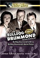 Bulldog Drummond Double Feature #3 - Bulldog Drummond in Africa / Bulldog Drummond's Secret Police
