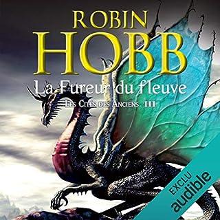 La fureur du fleuve     Les cités des Anciens 3              De :                                                                                                                                 Robin Hobb                               Lu par :                                                                                                                                 Raphaël Mathon                      Durée : 9 h et 24 min     41 notations     Global 4,3