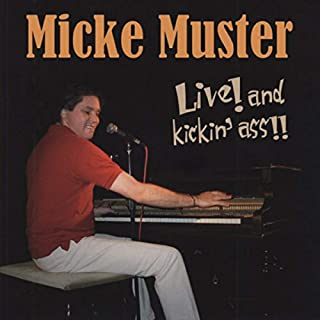 MUSTER, Micke Live! And Kickin' Ass!