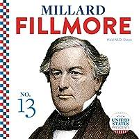 Millard Fillmore (The United States Presidents)