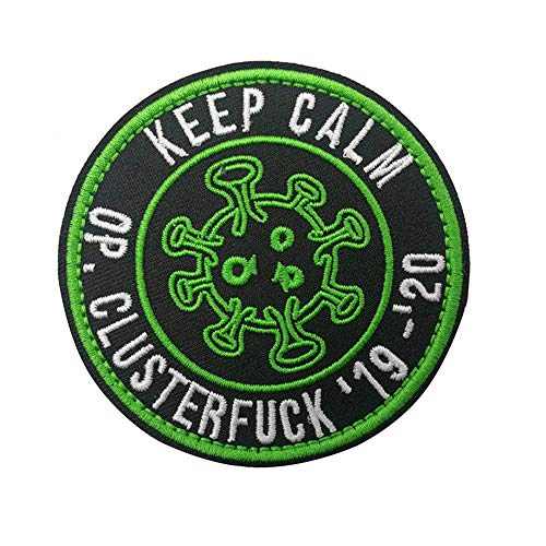 Keep Calm Patch, Operation Clusterfuck '19 - '20 Lockdown Embroidery Patches Coronavirus Covid 19 Pandemic Emblem Tactical Funny Patch Badge Jeans Jackets Hats Embroidered Patch (Green)