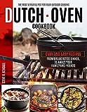 Dutch Oven Cookbook: The Most Versatile Pot...