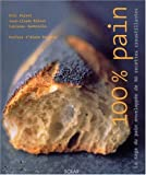 100 % pain - La saga du pain enveloppée de 40 recettes croustillantes