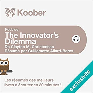 The Innovator's Dilemma de Clayton M. Christensen     Les résumés des meilleurs livres à écouter en 30 minutes              By:                                                                                                                                 Guillemette Allard-Bares                               Narrated by:                                                                                                                                 Alexandre Donders                      Length: 21 mins     Not rated yet     Overall 0.0