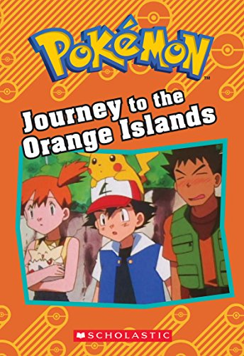 Journey to the Orange Islands (Pokémon Classic Chapter Book)