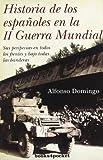 Historia de los españoles en la II Guerra Mundial (Ensayo Divulgacion (books))