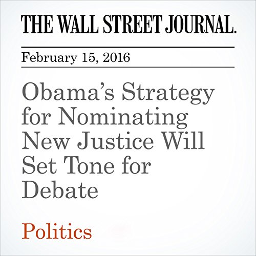 Obama's Strategy for Nominating New Justice Will Set Tone for Debate audiobook cover art