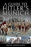 A Guide to Hitler's Munich