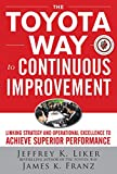The Toyota Way to Continuous Improvement:  Linking Strategy and Operational Excellence to Achieve Superior Performance (English Edition)