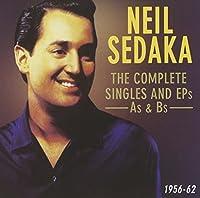 Neil Sedaka: The Complete Singles and EPs - As & Bs, 1956-62 by Neil Sedaka (2014-09-09)