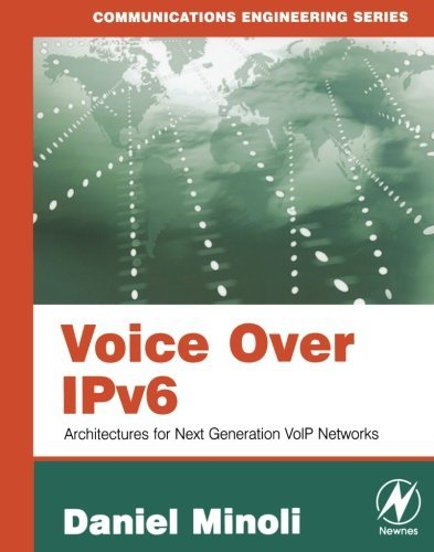 Voice Over IPv6: Architectures for Next Generation VoIP Networks (English Edition)