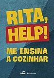 Rita, help!: Me ensina a cozinhar