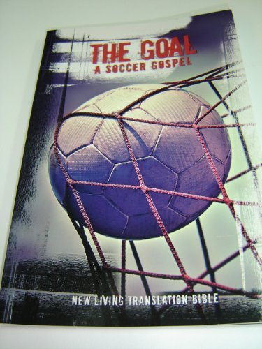 The GOAL / A Soccer Gospel – Illustrated with full color pictures of Christian players and their testimony / The Gospel of Luke and the Acts of the Apostles / NLT New Living Translation Words of Christ with Red / Great for World Cup Brazil Outreach