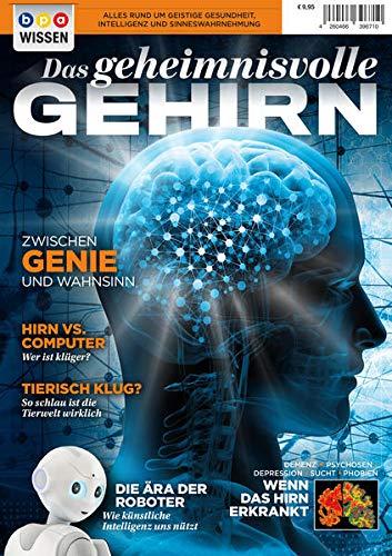Das geheimnisvolle GEHIRN: Zwischen Genie und Wahnsinn