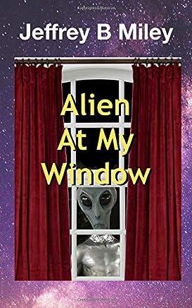 Alien At My Window