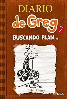 Diario de Greg #7. Buscando plan: Buscando plan... de [Jeff Kinney, EstebanMorán]