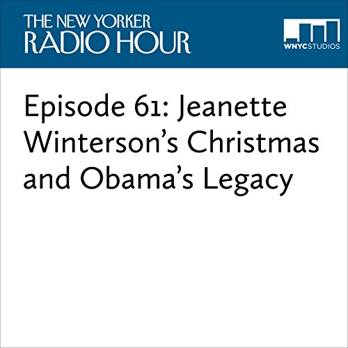 Episode 61: Jeanette Winterson's Christmas and Obama's Legacy audiobook cover art
