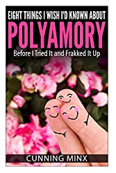 Eight Things I Wish I'd Known About Polyamory by Cunning Minx