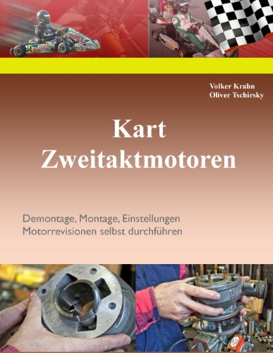 Kart Zweitaktmotoren: Demontage, Montage, Einstellungen, Motorrevisionen selbst durchführen