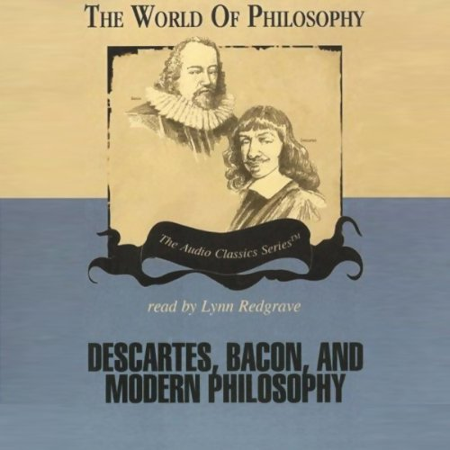 Descartes, Bacon, and Modern Philosophy audiobook cover art