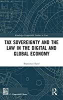 Tax Sovereignty and the Law in the Digital and Global Economy (Routledge-Giappichelli Studies in Law)