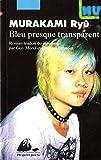Bleu presque transparent by Ry? Murakami (January 19,1997) - Philippe Picquier (January 19,1997)