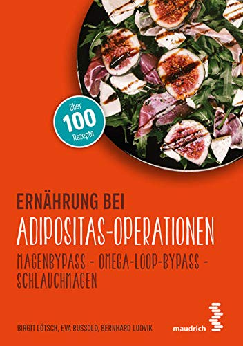 Ernährung bei Adipositas-Operationen: Magenbypass – Omega-Loop-Bypass - Schlauchmagen (maudrich.gesund essen)