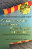 What's up with Catalonia? / ¿Qué le pasa a Cataluña?: The causes which impel them to the separation / Las causas que la impulsan a la separación